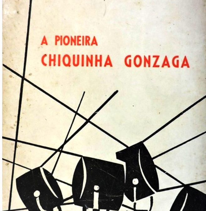 A Pioneira Chiquinha Gonzaga, por Geysa Boscoli em 1971