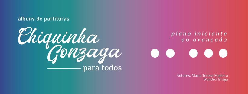 Coleção de partituras Chiquinha Gonzaga para Todos